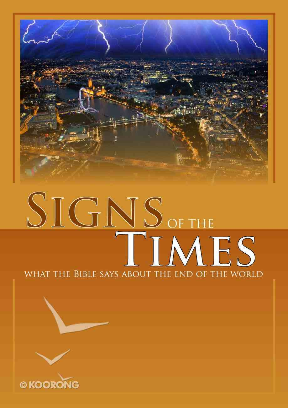 Signs of the Times: What the Bible Says About the End of the World Booklet