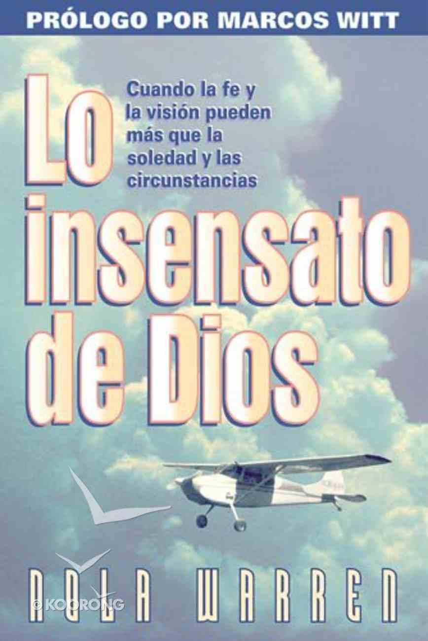 Lo Insensato De Dios (The Foolishness Of God) Paperback