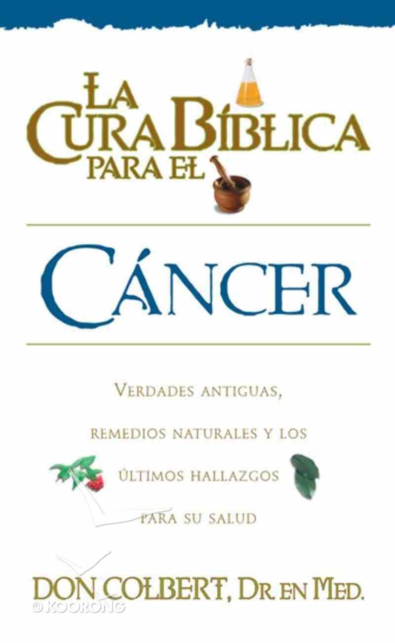 La Cura Biblica: Cancer (Bible Cure: Cancer) (Bible Cure Series) Paperback
