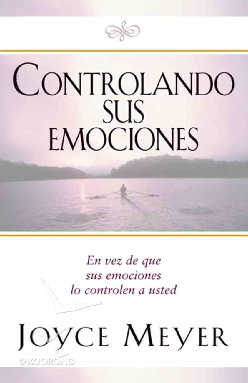 Controlando Tus Emociones (Managing Your Emotions) Paperback