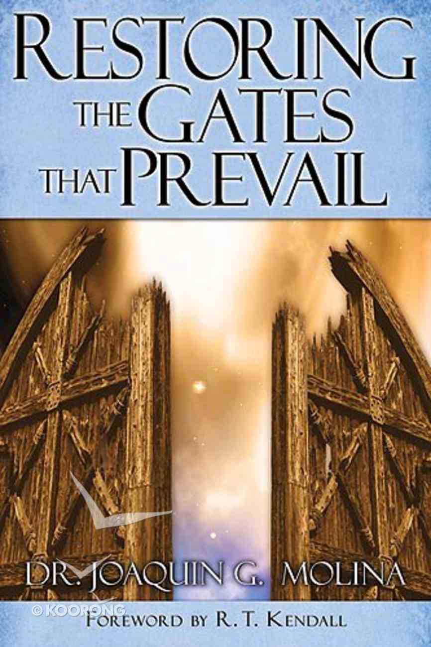Restoring the Gates That Prevail Paperback