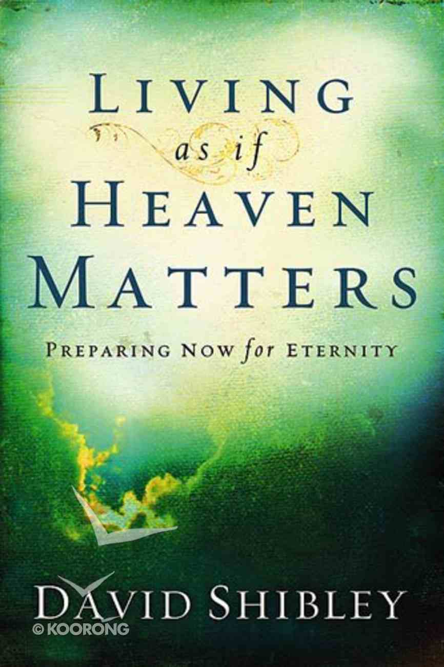 Living as If Heaven Matters Paperback