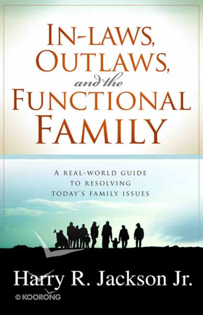 In-Laws, Outlaws, and the Functional Family Paperback