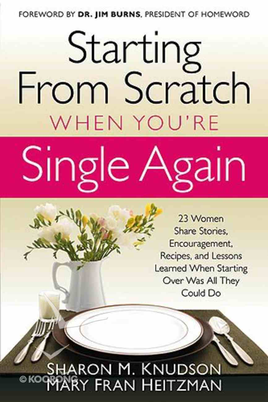 Starting From Scratch When You're Single Again Paperback