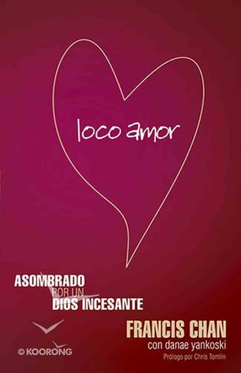 Loco Amor (Crazy Love) Paperback