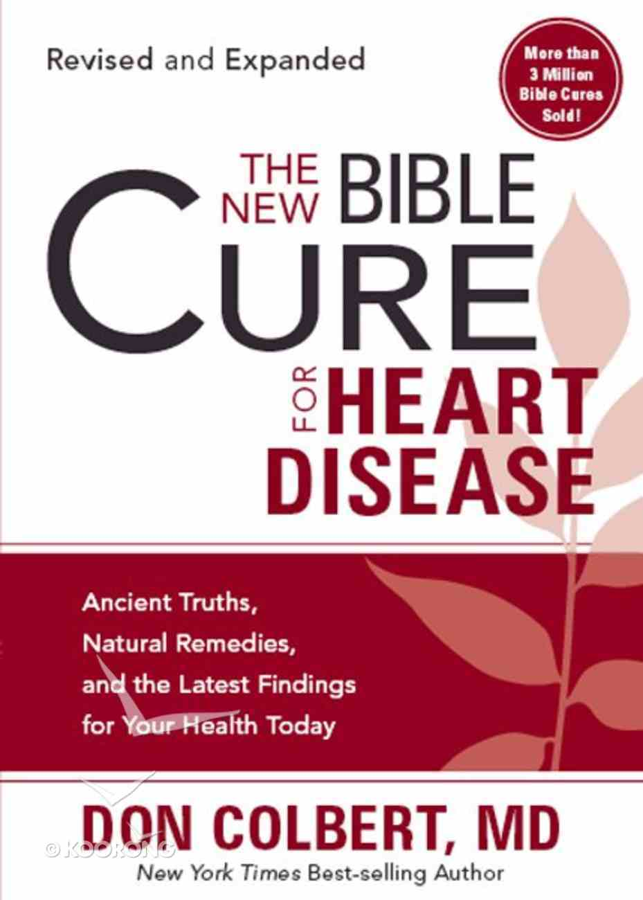 The New Bible Cure For Heart Disease (The New Bible Cure Series) Paperback