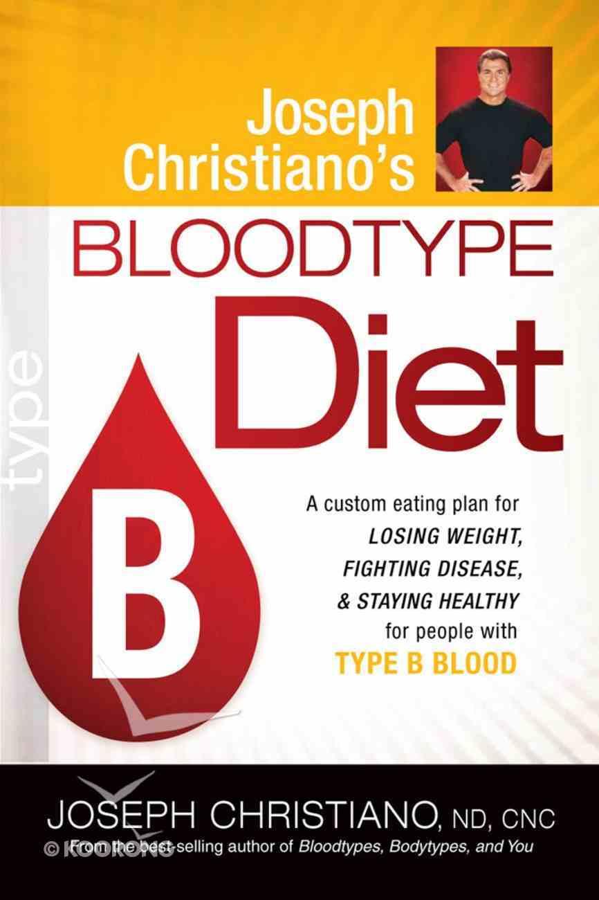 Type B (Joeseph Christiano's Bloodtype Diet Series) Paperback