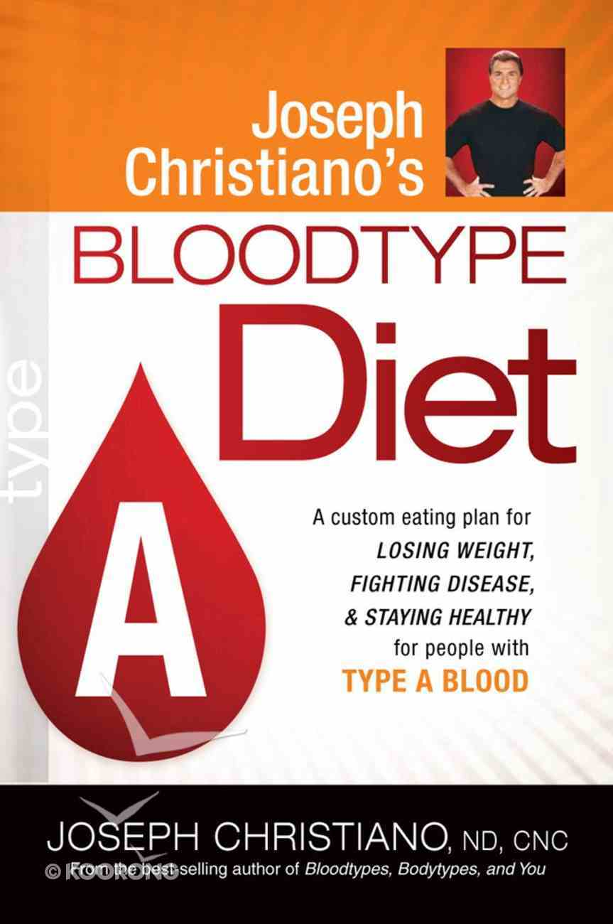 Type a (Joeseph Christiano's Bloodtype Diet Series) Paperback