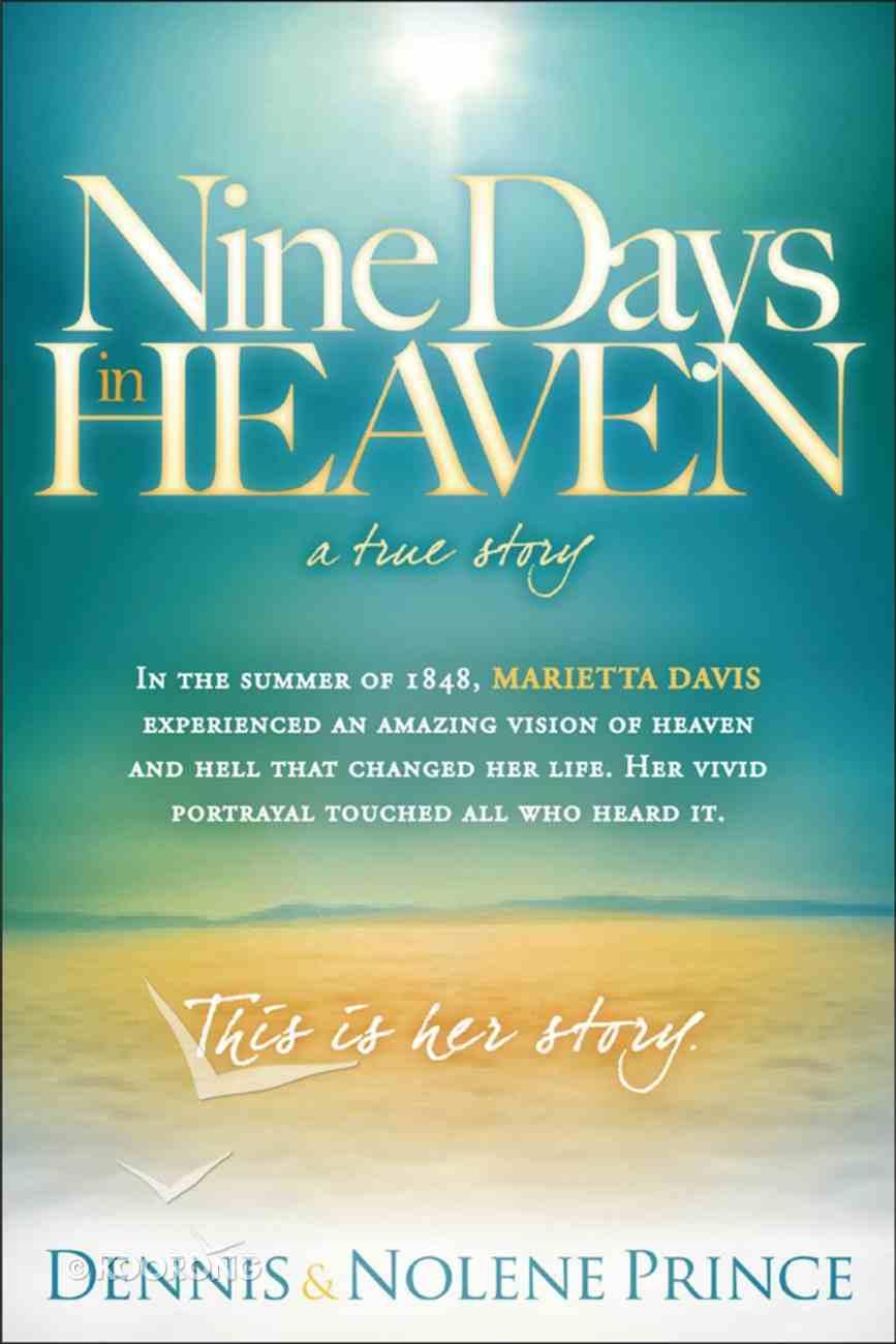 Nine Days in Heaven, a True Story Paperback