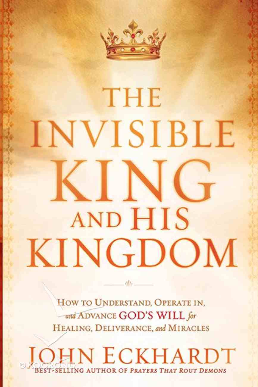 The Invisible King and His Kingdom Paperback