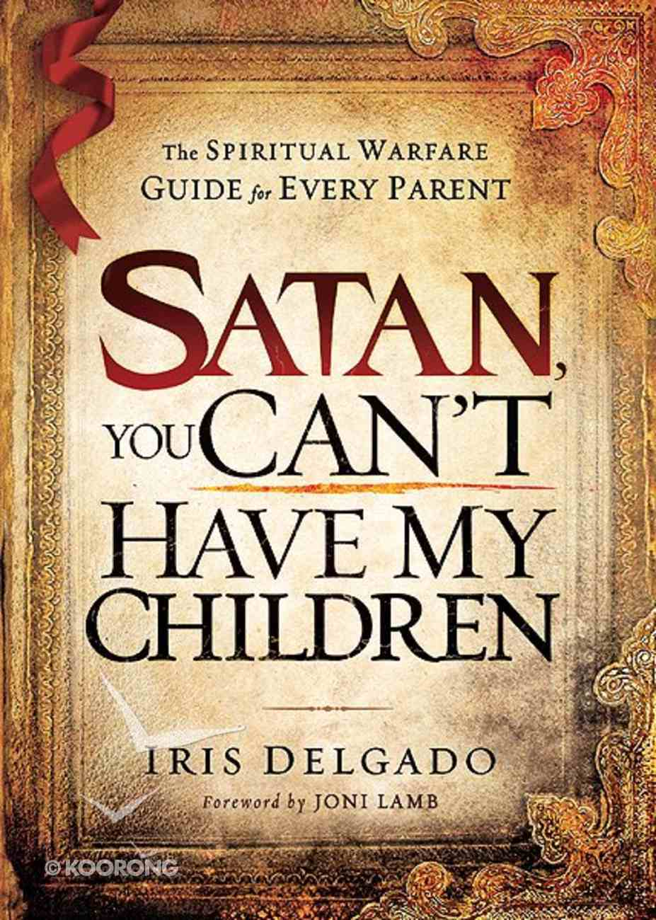 Satan You Can't Have My Children Paperback
