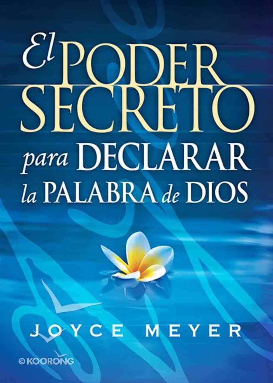 El Poder Secreto Para Hablar La Palabra De Dios (Secret Power Of Speaking God's Word) Paperback