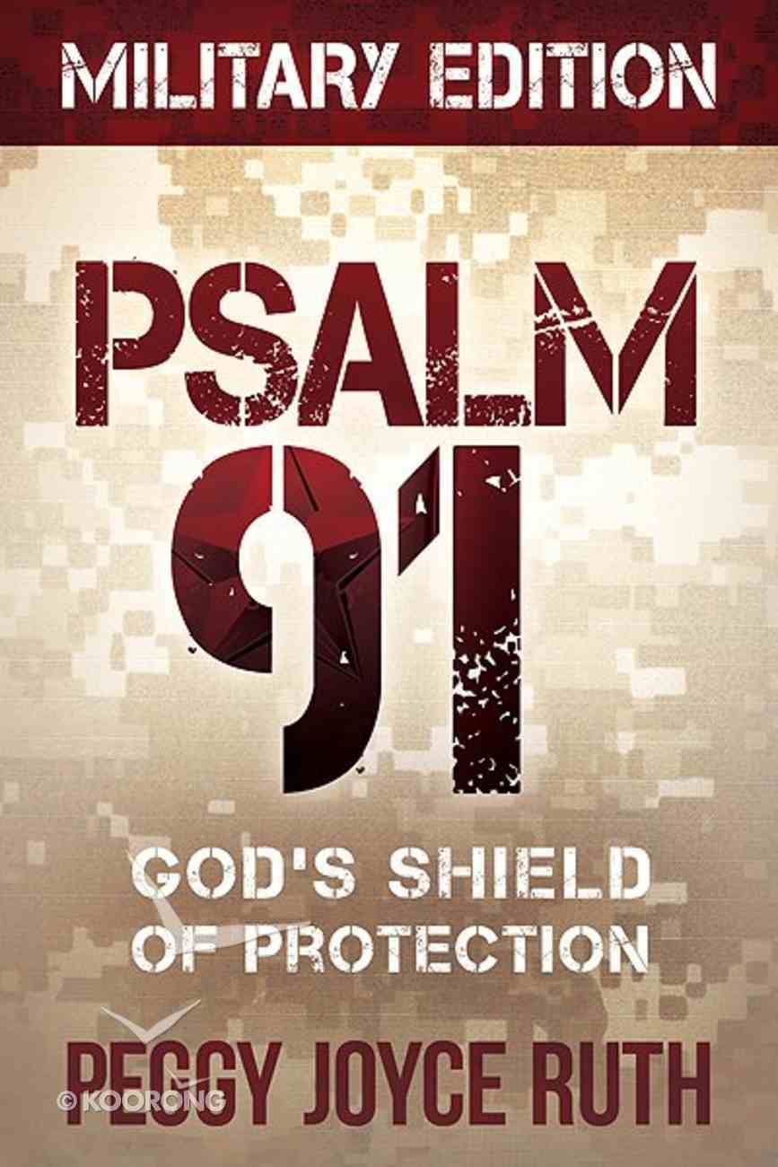 Psalm 91: God's Shield of Protection (Military Edition) Paperback