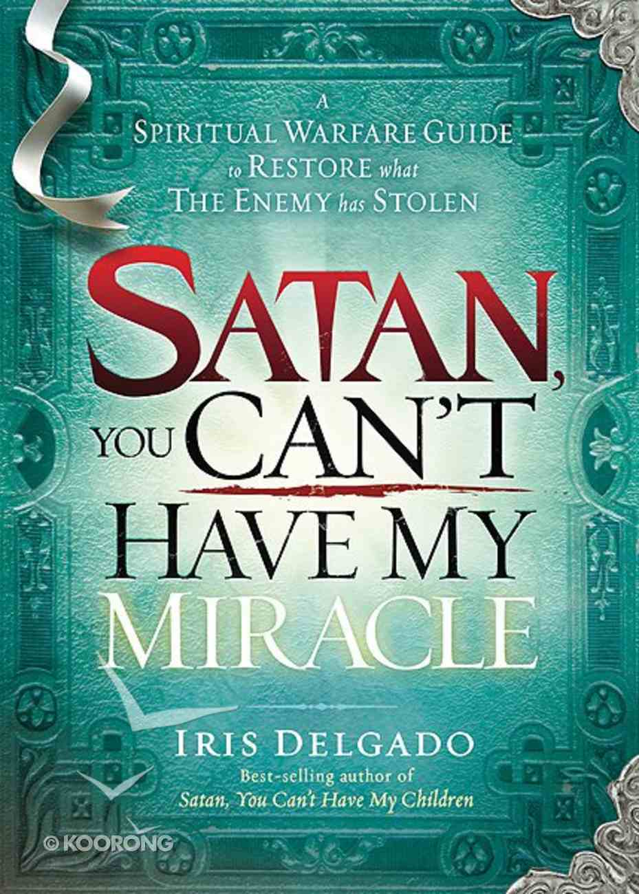 Satan, You Can't Have My Miracle Paperback