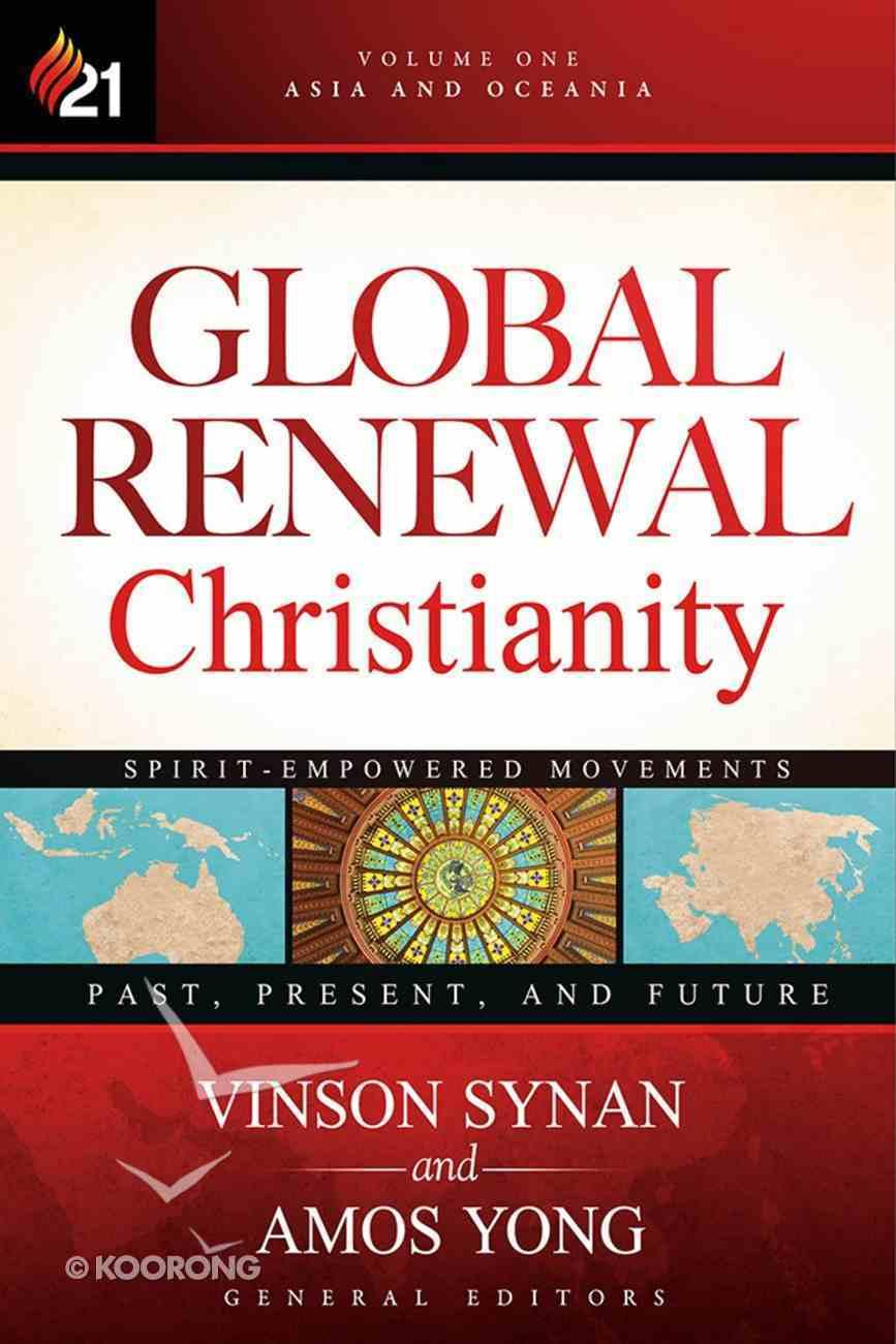 Global Renewal Christianity (Vol 1) Hardback