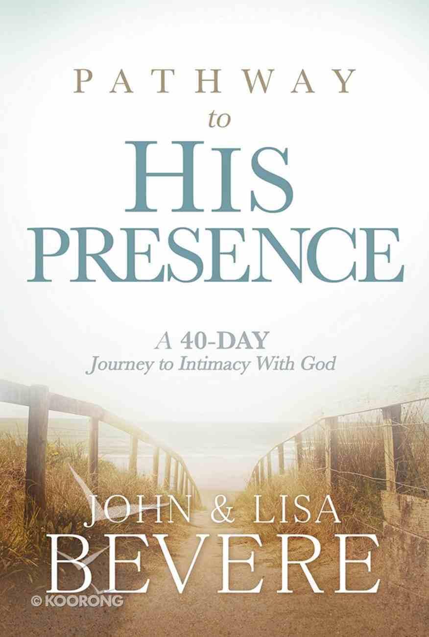 Pathway to His Presence Hardback