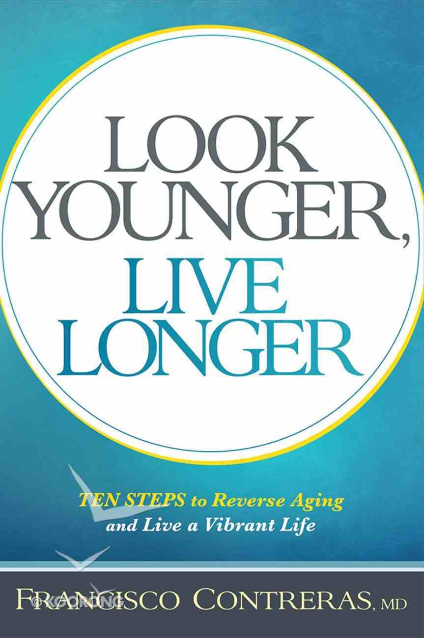 Look Younger, Live Longer Paperback