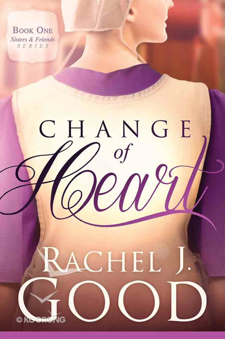 Change of Heart (#01 in Sisters And Friends Series) Paperback