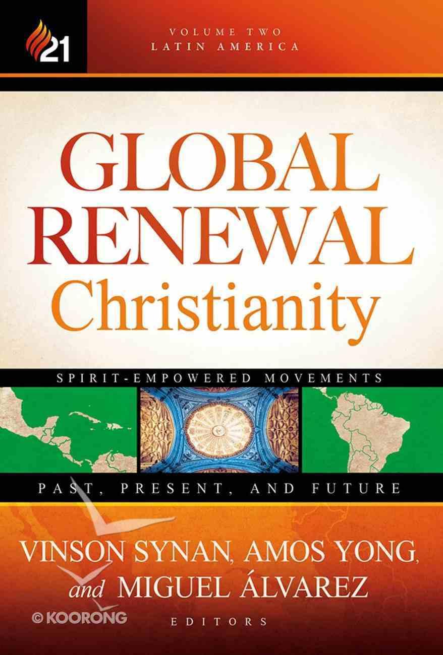Global Renewal Christianity (Vol 2) Hardback