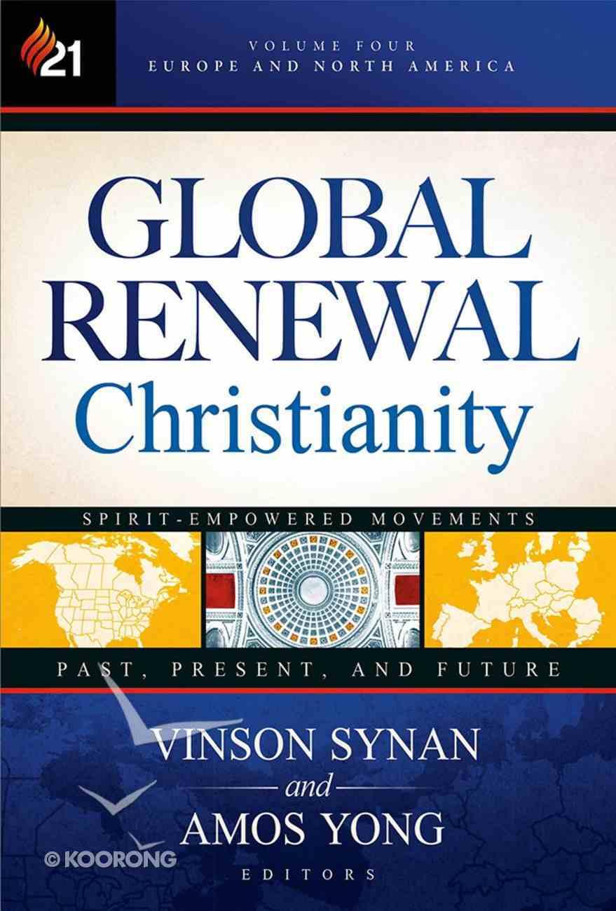 Global Renewal Christianity (Vol 4) Hardback