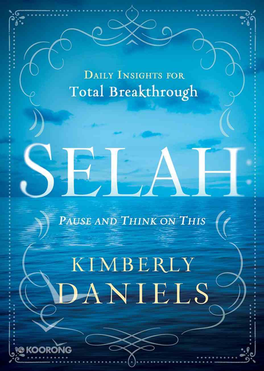 Selah: Pause and Think on This Hardback