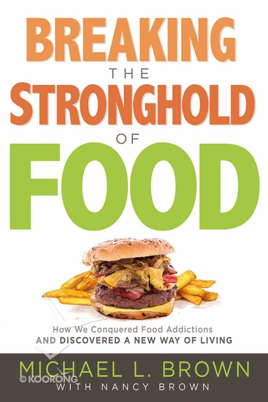 Breaking the Stronghold of Food Paperback