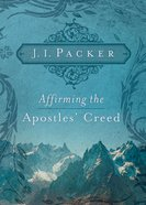 Affirming the Apostles' Creed Paperback
