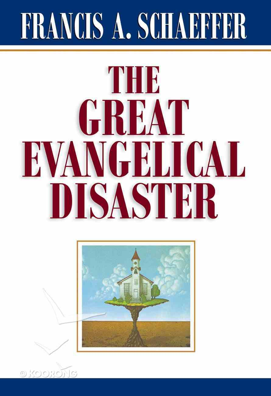 The Great Evangelical Disaster Paperback