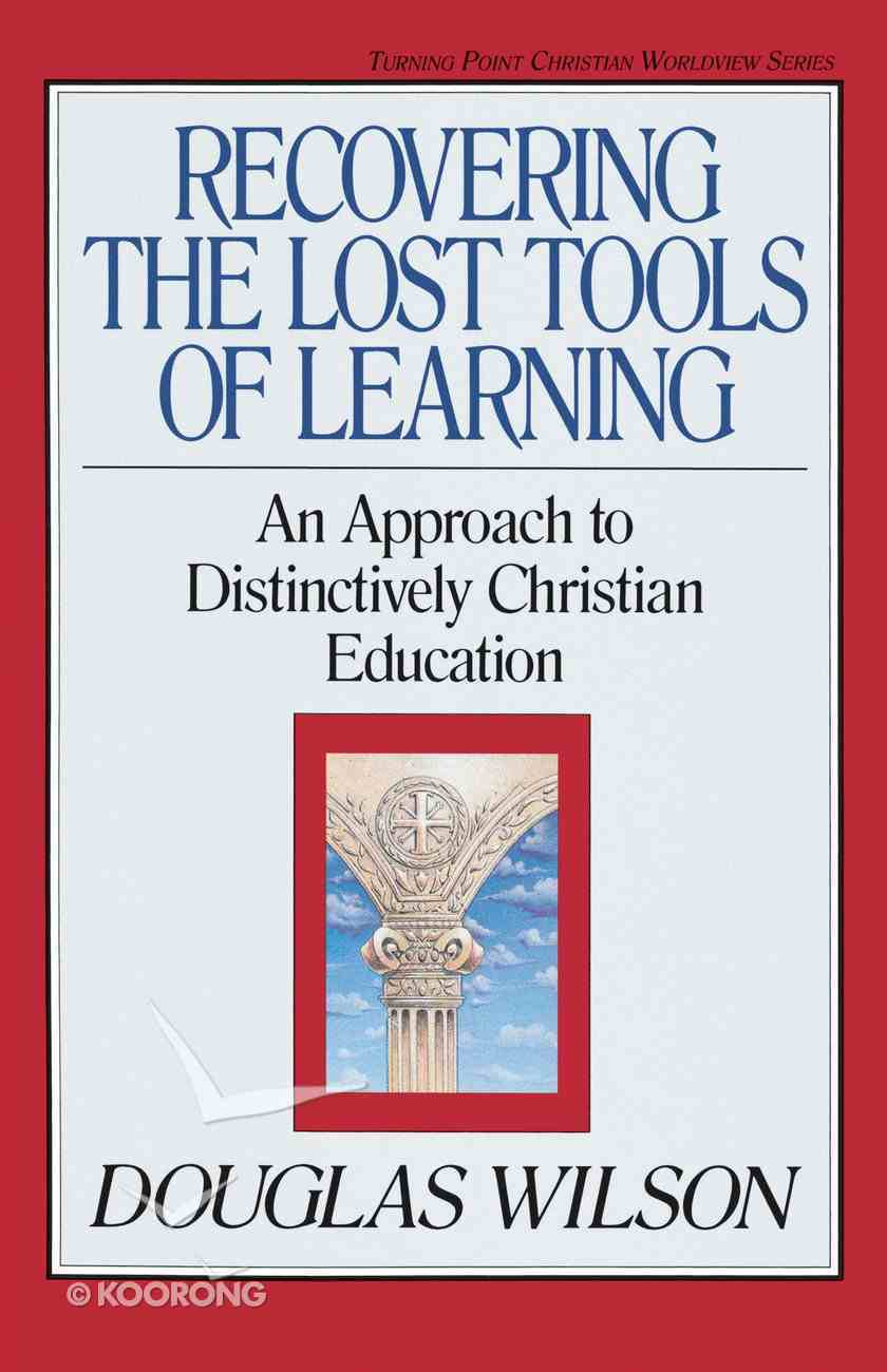 Recovering the Lost Tools of Learning Paperback