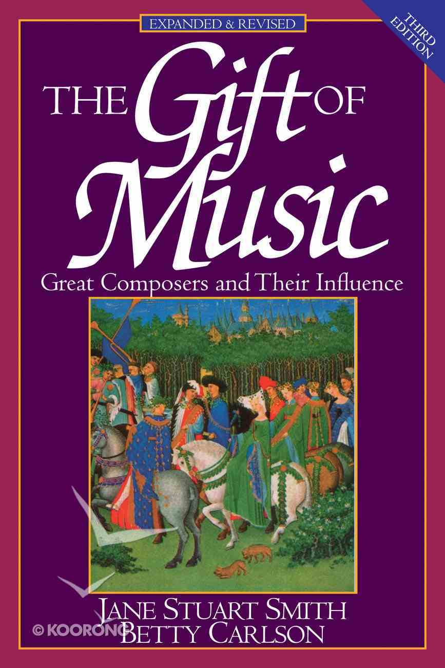 The Gift of Music: Great Composers and Their Influence Paperback