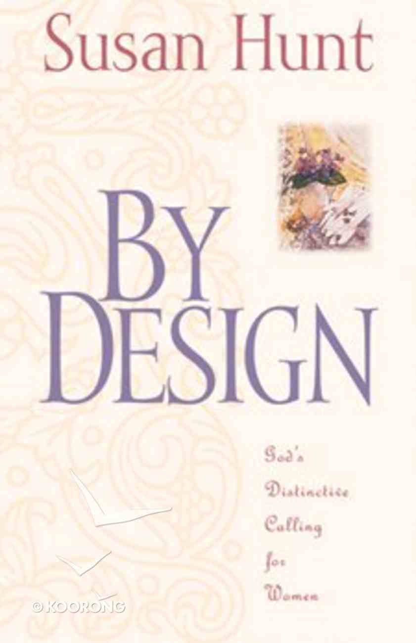 By Design: God's Distinctive Calling For Women Paperback