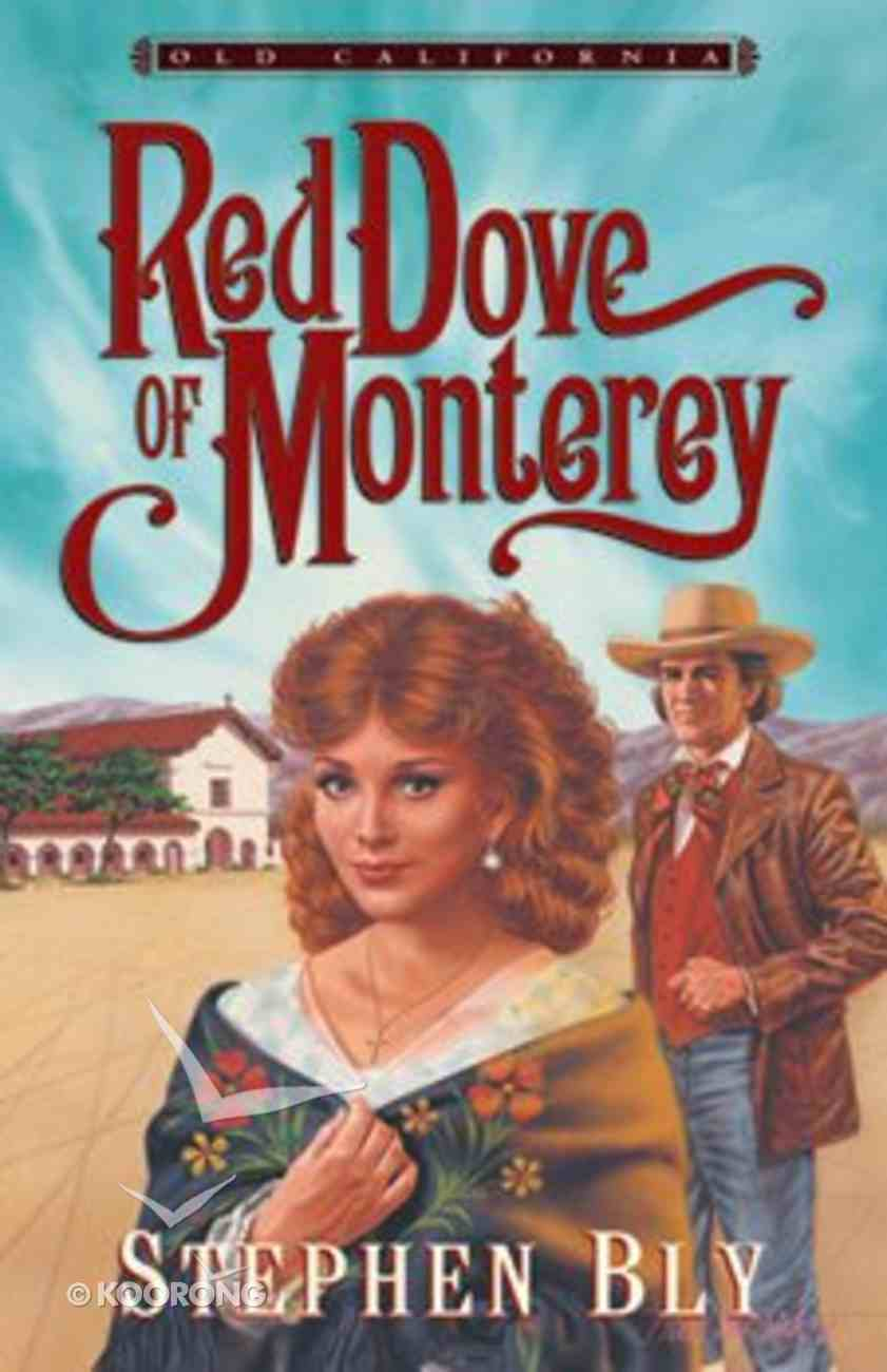 Red Dove of Monterey (#01 in Old California Series) Paperback