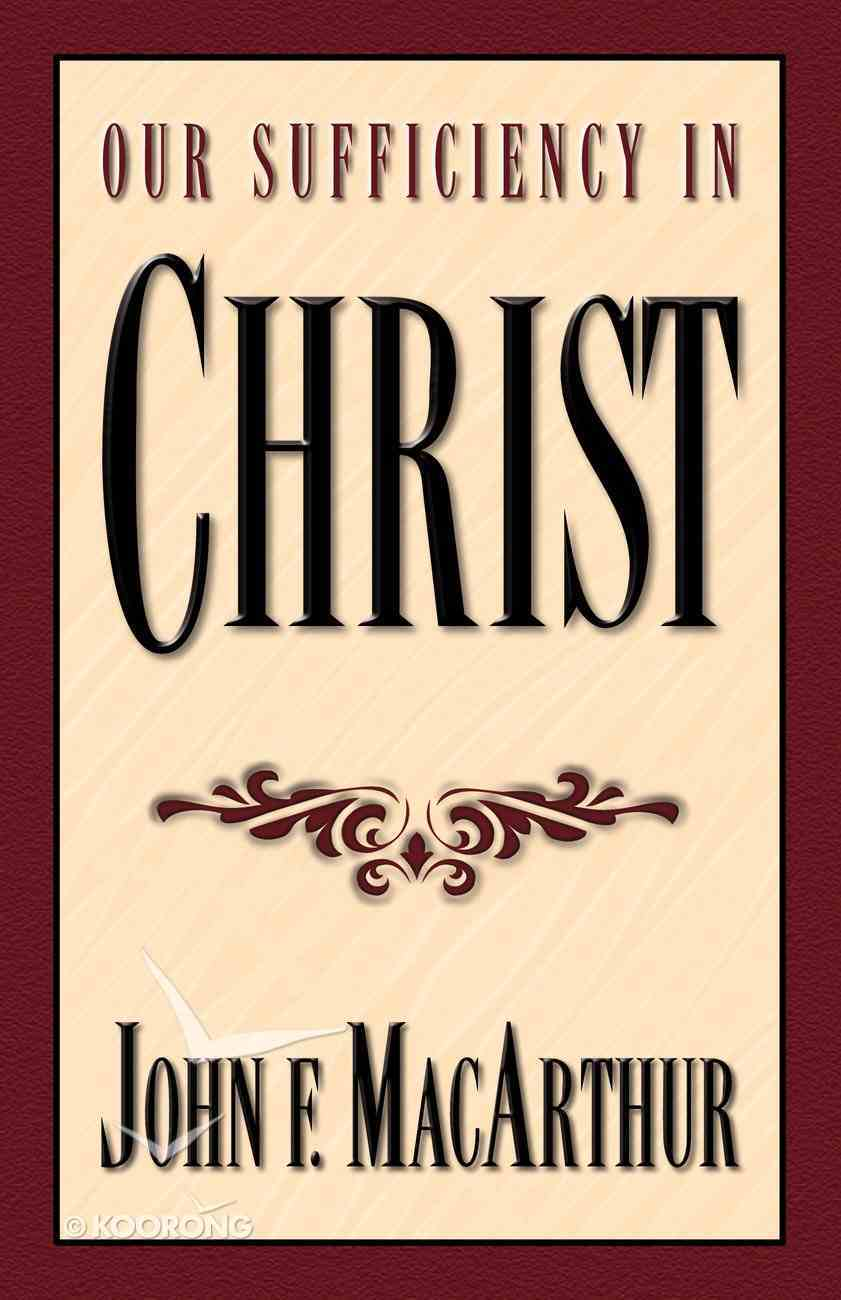 Our Sufficiency in Christ Paperback