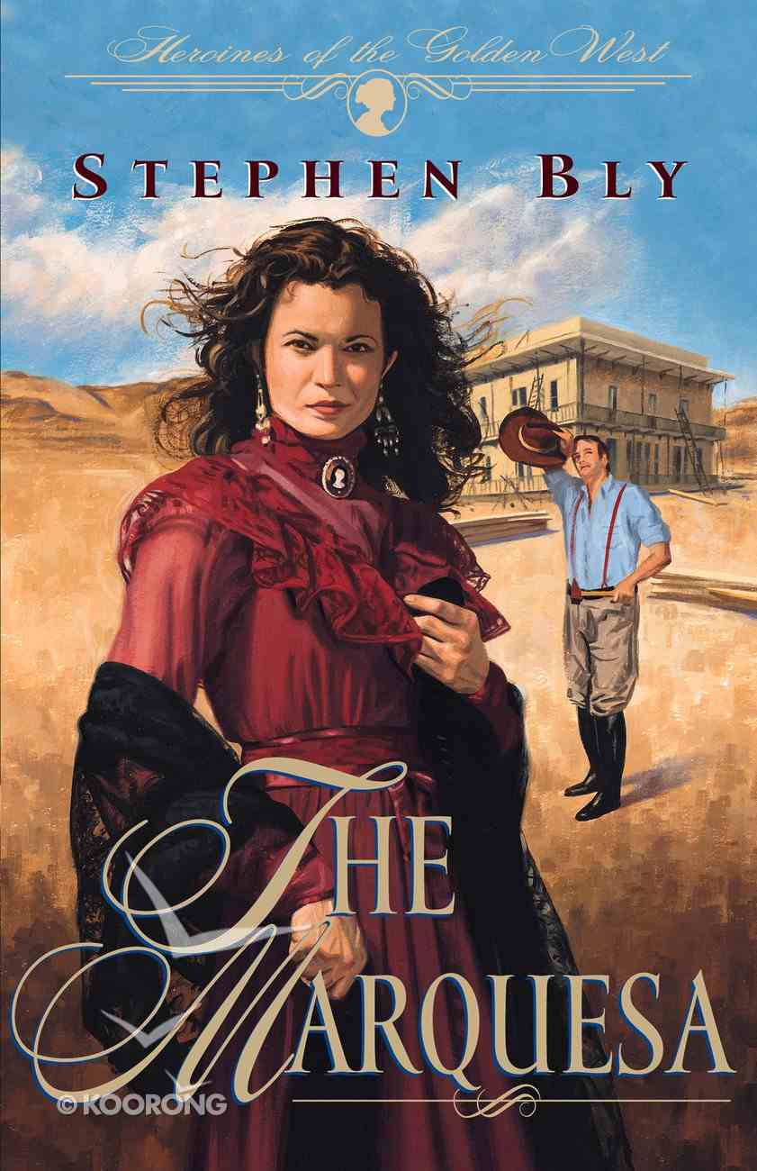 The Marquesa (#02 in Heroines Of The Golden West Series) Paperback