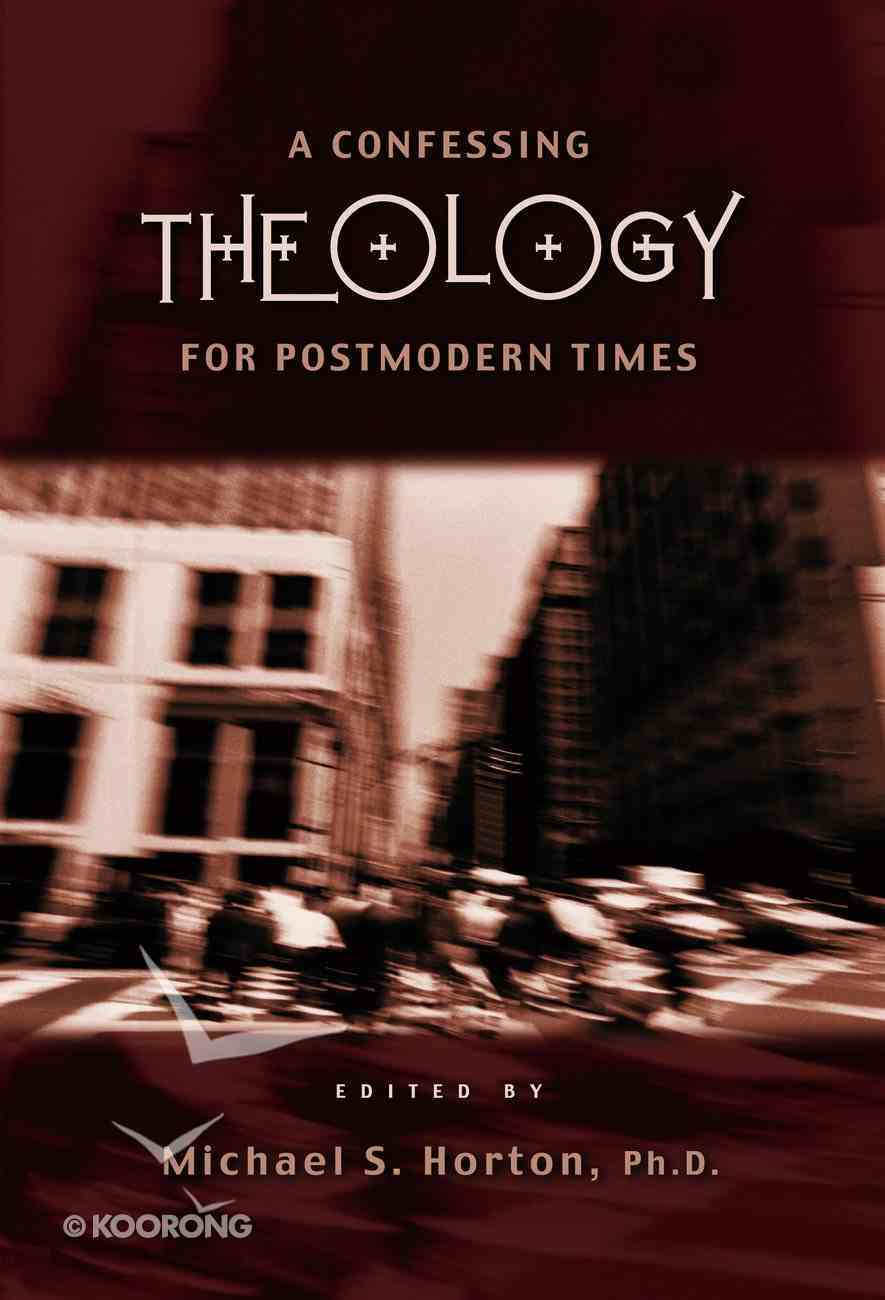 A Confessing Theology For Postmodern Times Hardback