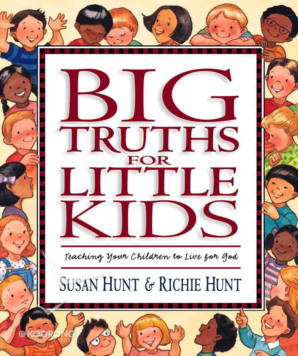 Big Truths For Little Kids Hardback