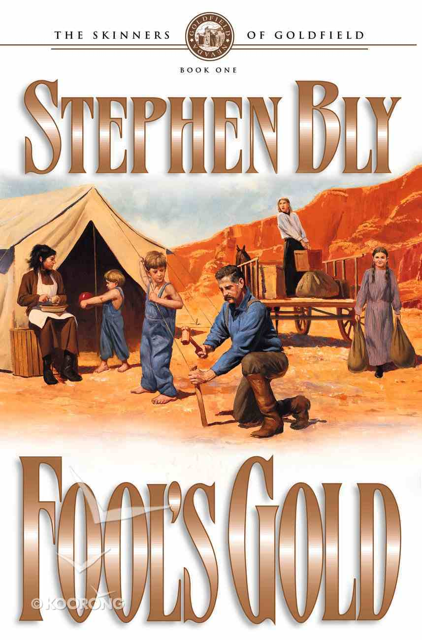 Fool's Gold (#01 in Skinners Of Goldfield Series) Paperback