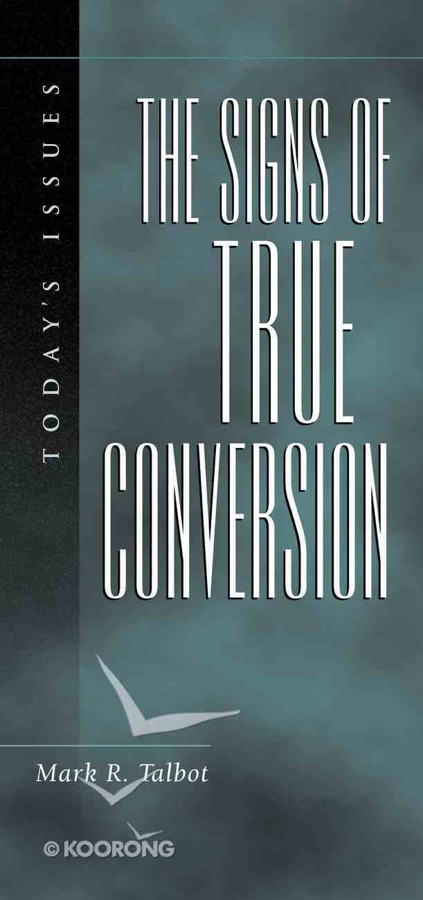 Today's Issues: The Signs of True Conversion Paperback