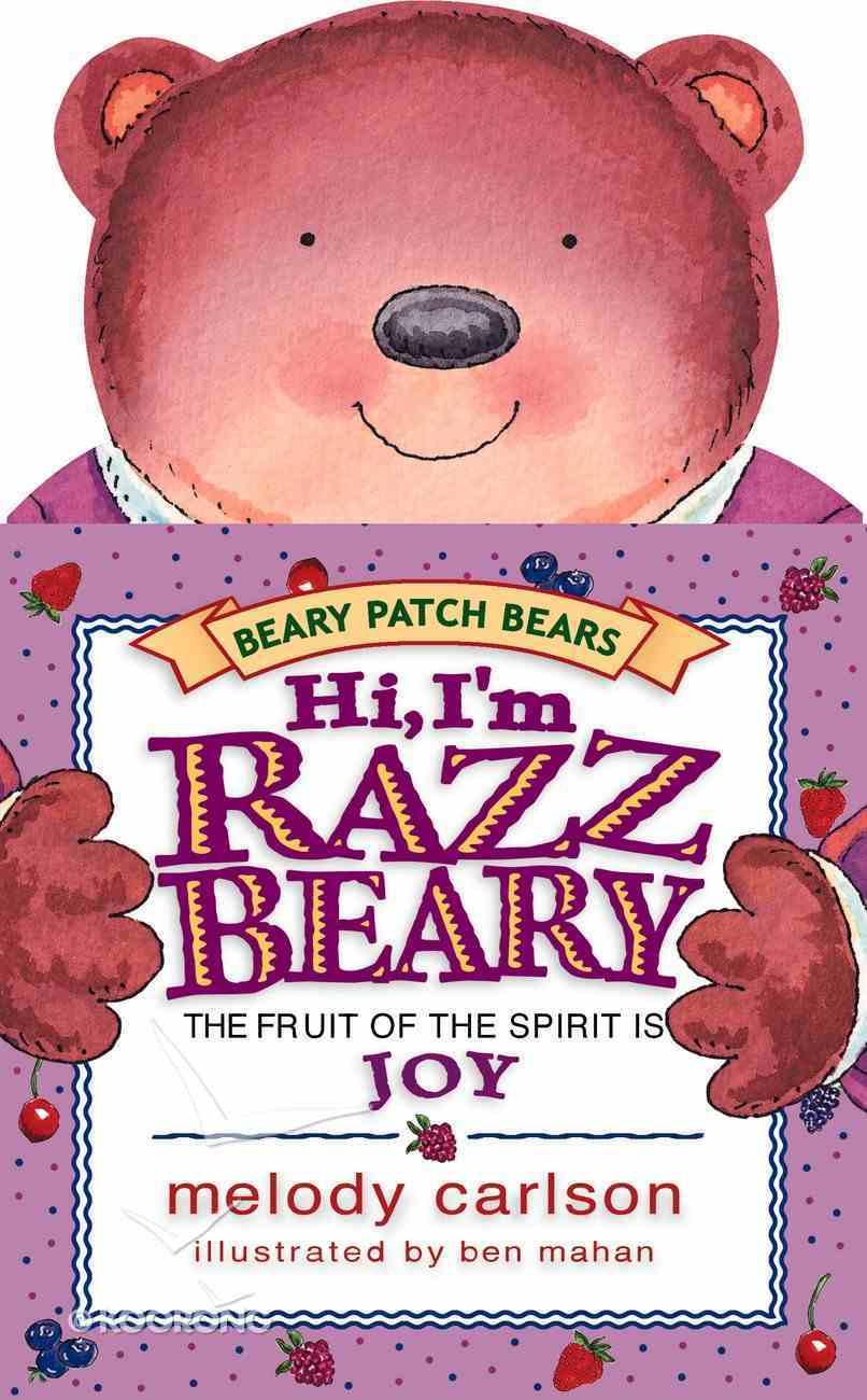 Hi, I'm Razzbeary (Joy) (Beary Patch Bears Series) Board Book