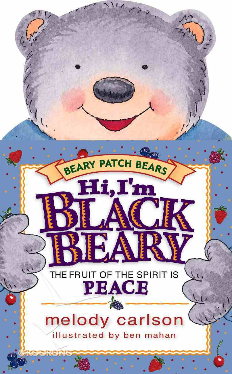 Hi I'm Blackbeary (Peace) (Beary Patch Bears Series) Board Book