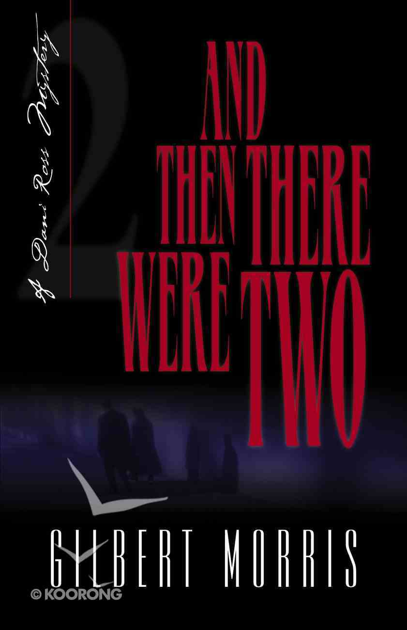 And Then There Were Two (#02 in Dani Ross Mystery Series) Paperback