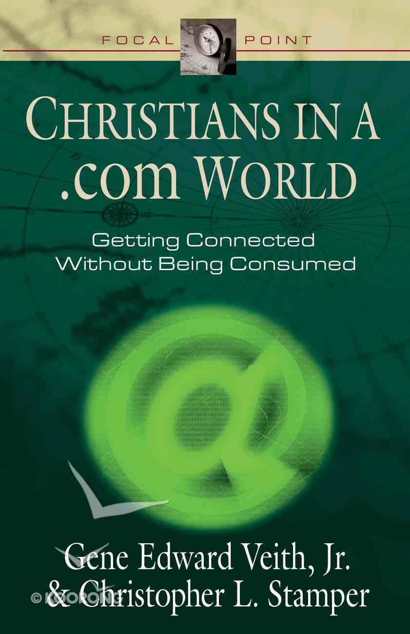 Christians in a .Com World (Focal Point Series) Paperback