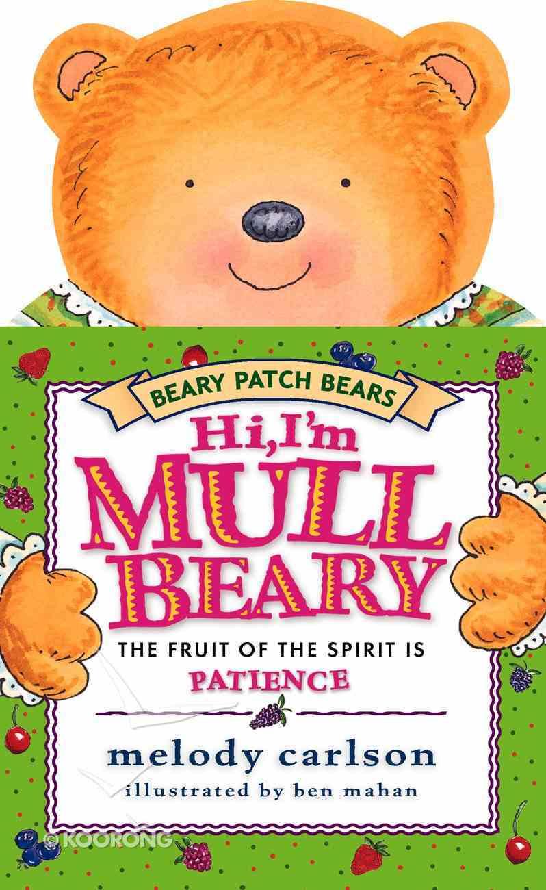 Hi, I'm Mullbeary (Patience) (Beary Patch Bears Series) Board Book