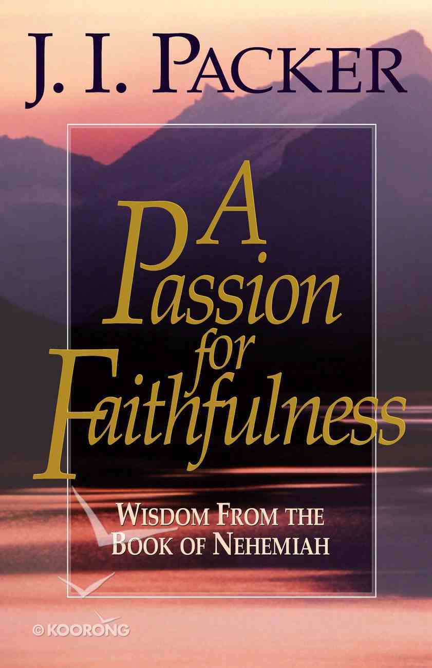 A Passion For Faithfulness Paperback