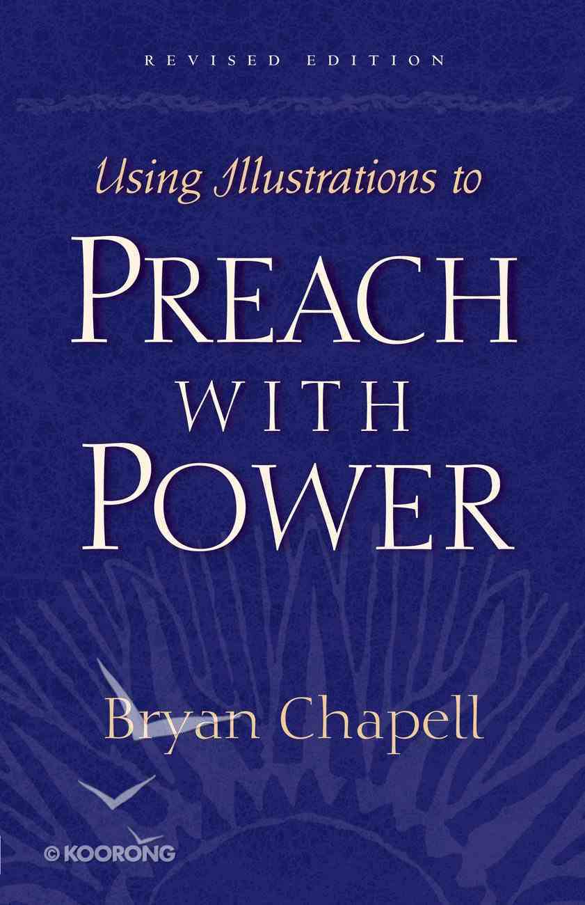 Using Illustrations to Preach With Power Paperback