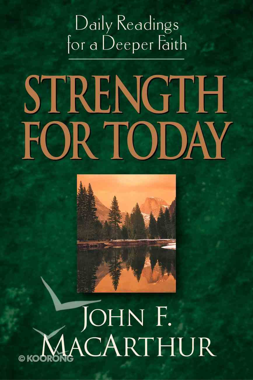 Daily Readings For Deeper Faith: Strength For Today Paperback