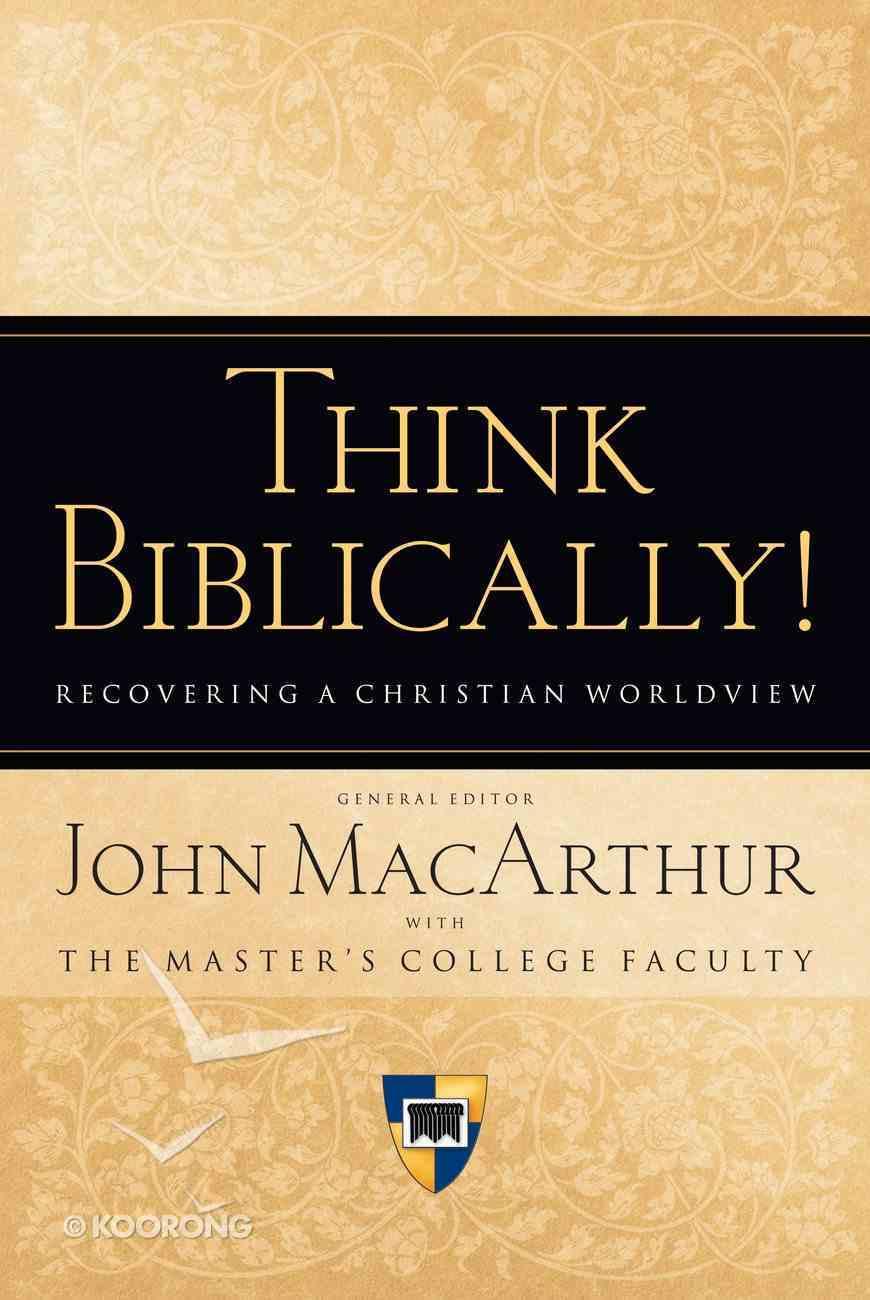Think Biblically! Hardback