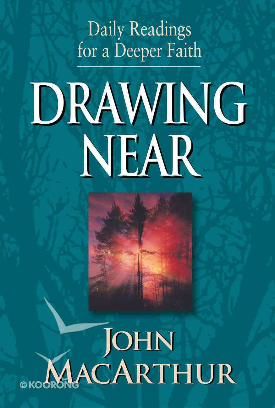 Daily Readings For Deeper Faith: Drawing Near Paperback