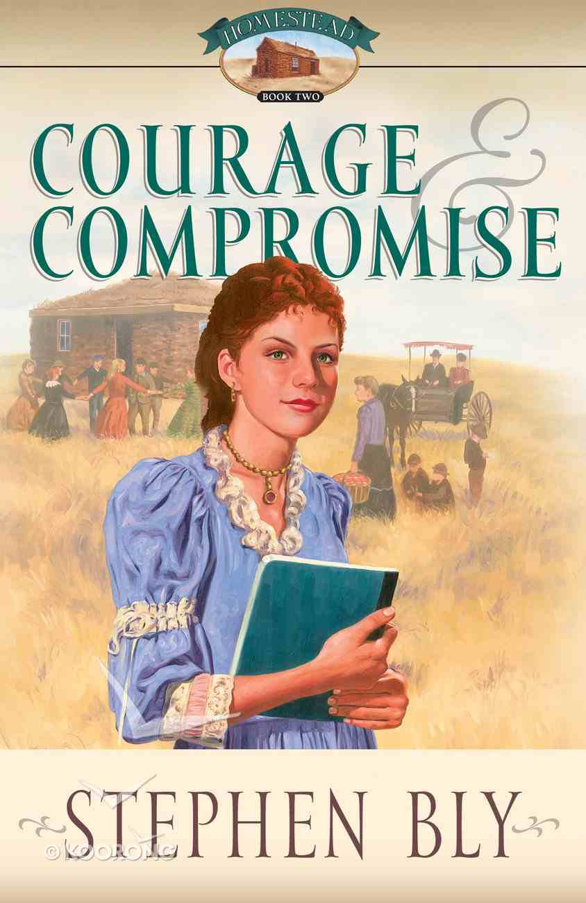 Courage & Compromise (#02 in Homestead Series) Paperback