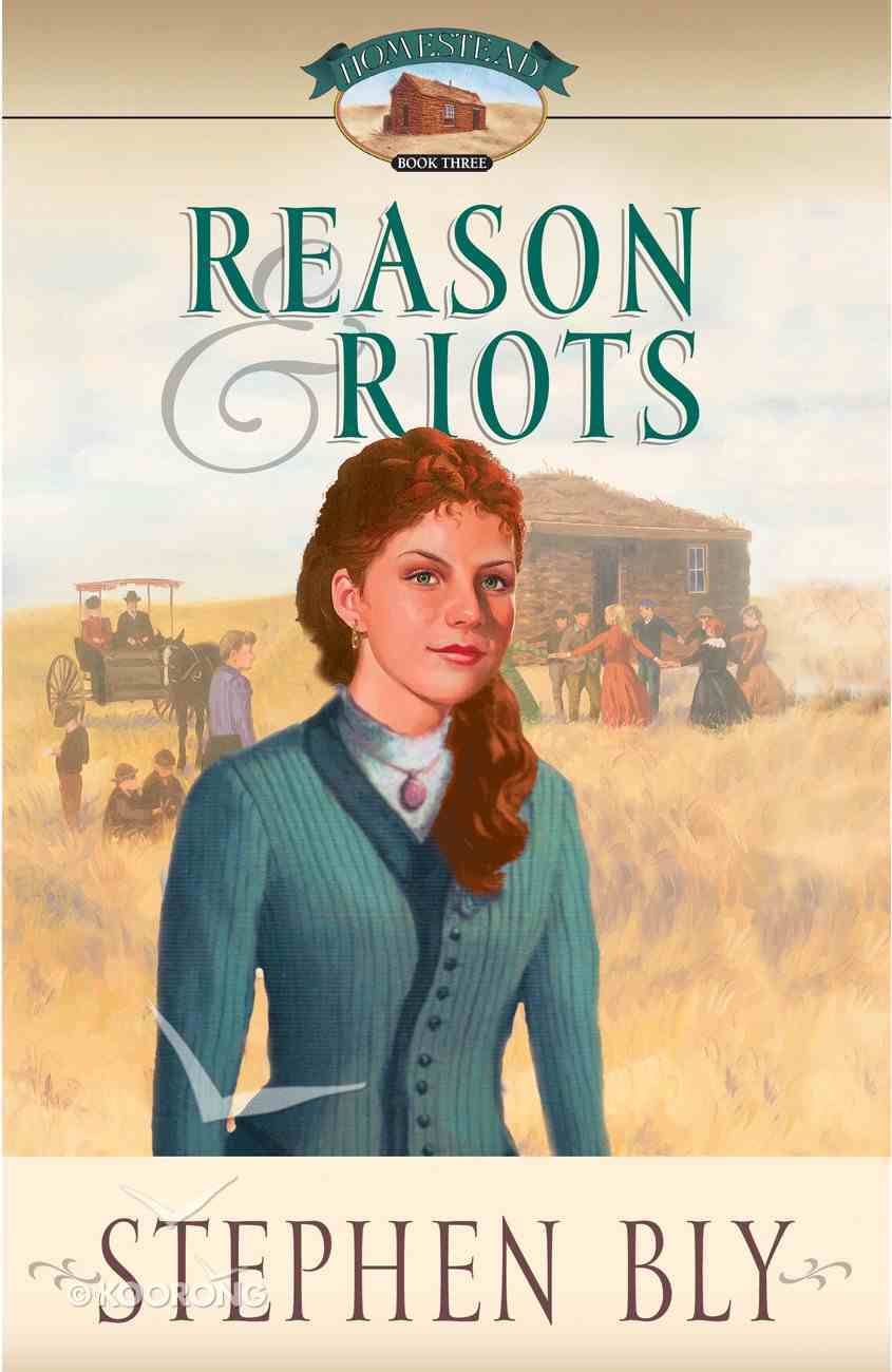 Reason and Riots (#03 in Homestead Series) Paperback